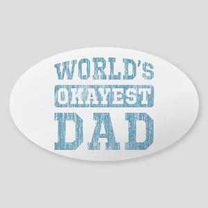 World's Okayest Dad [v. blue] Sticker (Oval)